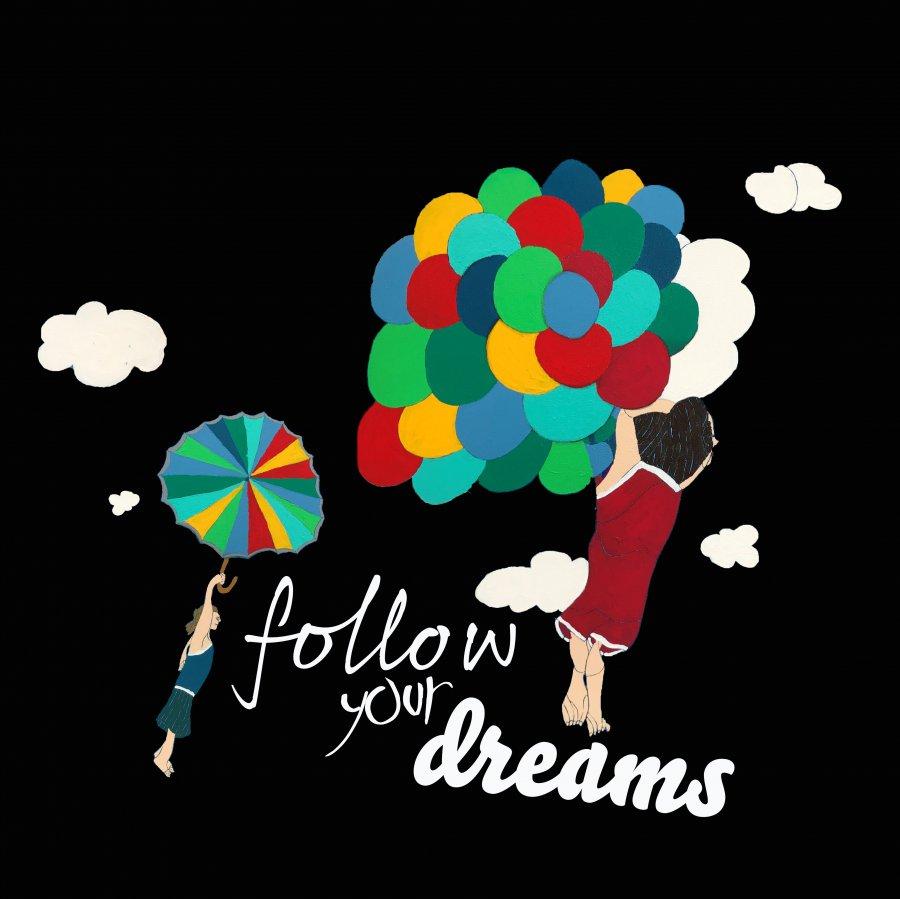 Follow your dreams Motiv von Konrad Wartbichler